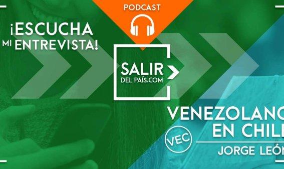 Salir del país Podcast episodio 2 - Entrevista a Jorge León de venezolanoenchile.com