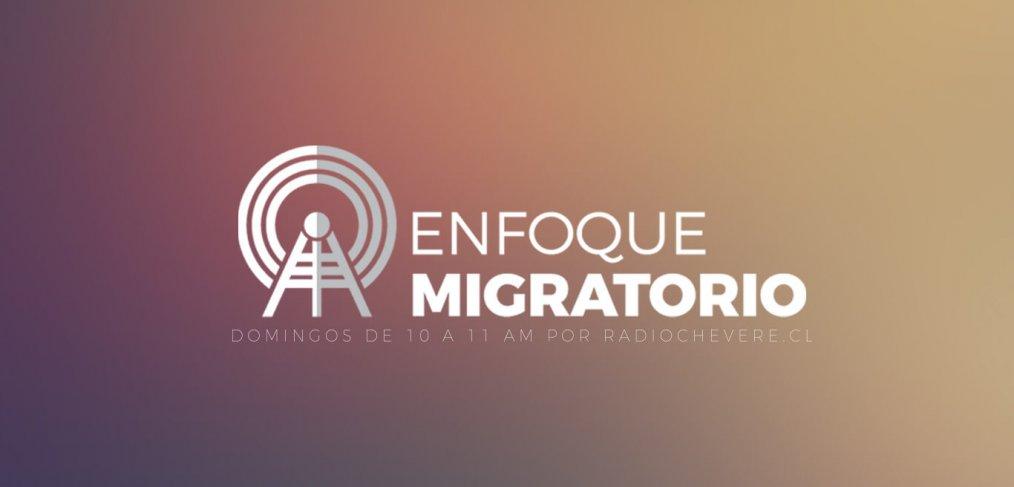 Enfoque Migratorio por Jorge León de venezolanoenchile.com