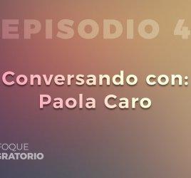 Enfoque Migratorio - Episodio 4