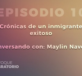 Enfoque Migratorio - Episodio 10