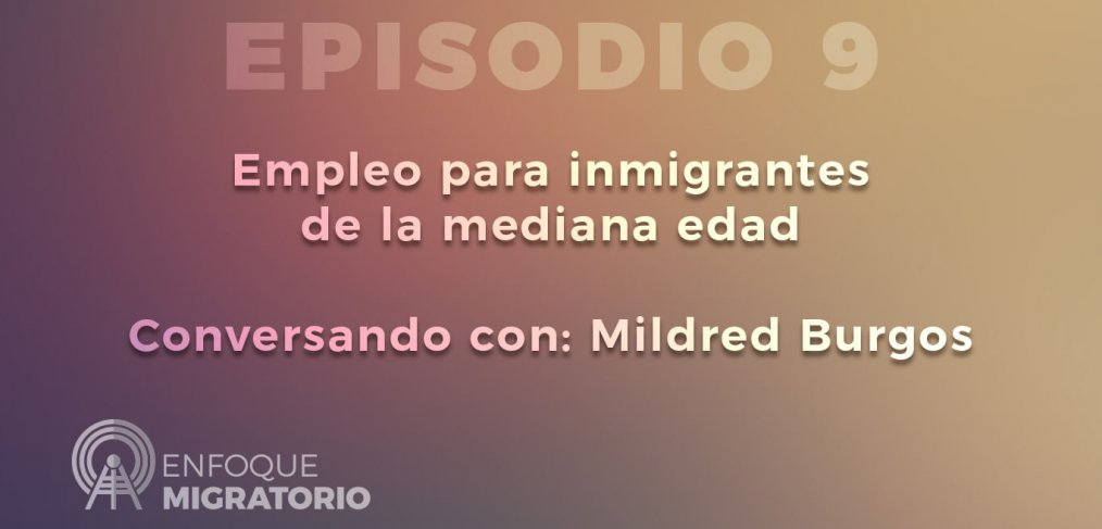 Enfoque Migratorio - Episodio 9