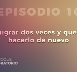 Enfoque Migratorio - Episodio 16