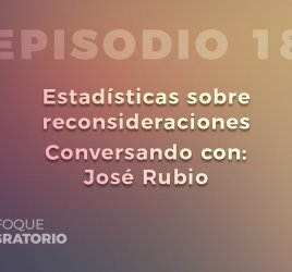 Enfoque Migratorio - Episodio 18