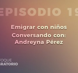 Enfoque Migratorio - Episodio 19