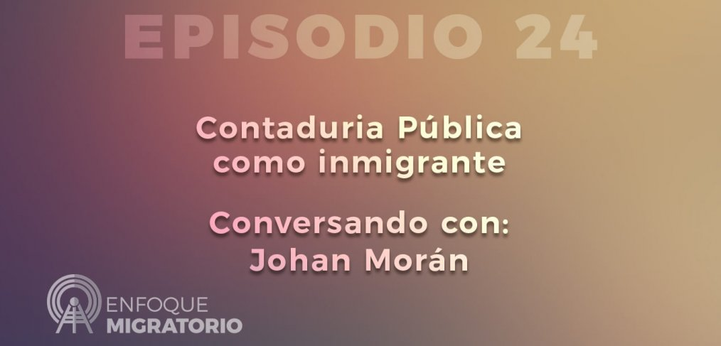 Enfoque Migratorio - Episodio 24