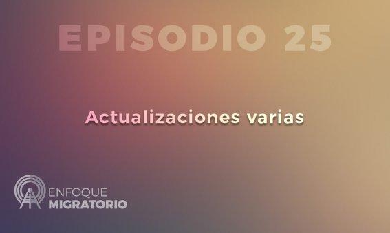 Enfoque Migratorio - Episodio 25