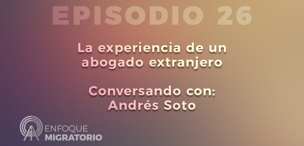 Enfoque Migratorio - Episodio 26