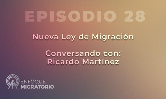 Enfoque Migratorio - Episodio 28
