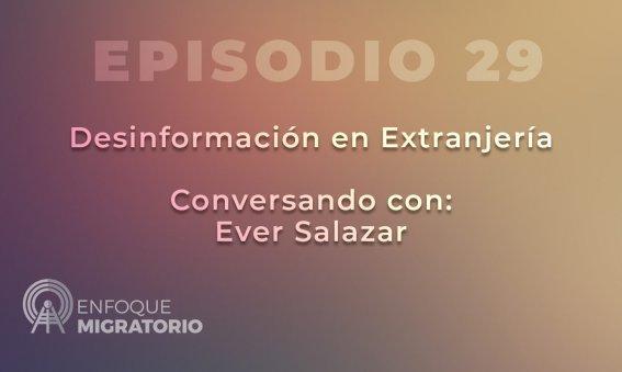 Enfoque Migratorio - Episodio 29