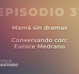 Enfoque Migratorio - Episodio 31